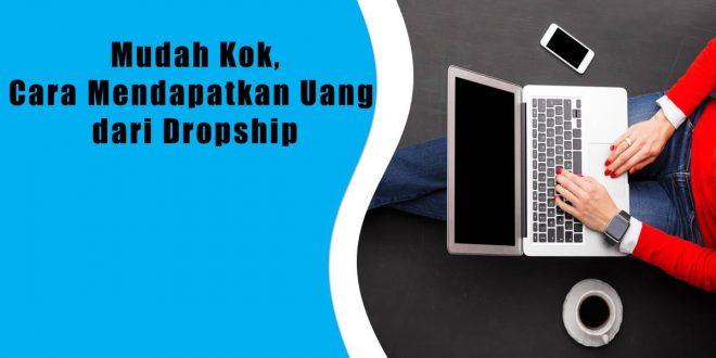 Cara Mendapatkan Uang dari Dropship