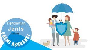 Pengertian Premi Asuransi